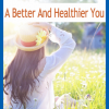 A Better And Healthier You