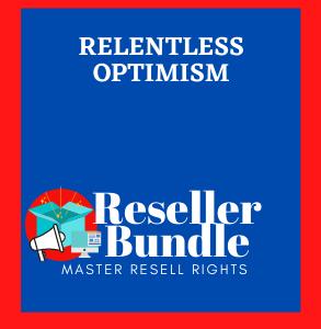 Relentless Optimism -ResellerBundle